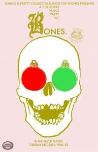 Christmas Indie Pop Dance Part at the Silver Buckle featuring Bones