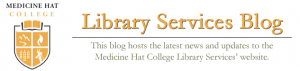 Medicine Hat College Library Services Blog Header